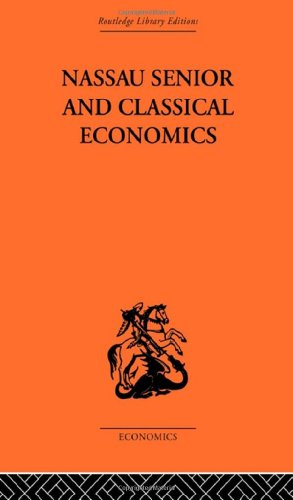 9780415313230: Nassau Senior and Classical Economics