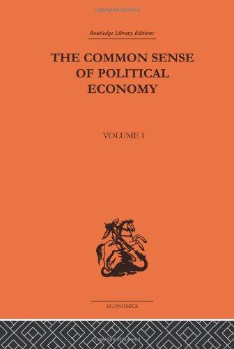 9780415313414: The Commonsense of Political Economy: Volume One