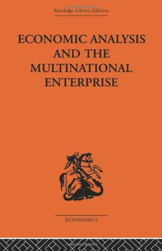 Economic Analysis and Multinational Enterprise: Professor John H Dunning