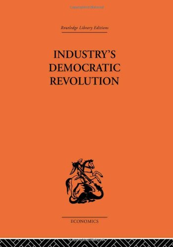 9780415313827: Industry's Democratic Revolution