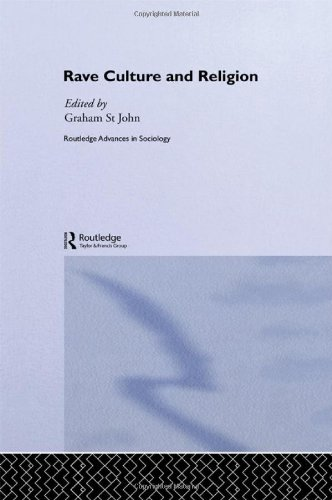 Rave Culture and Religion (Routledge Advances in: Editor-Graham St John
