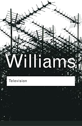 9780415314565: Television: Technology and Cultural Form (Routledge Classics) (Volume 124)