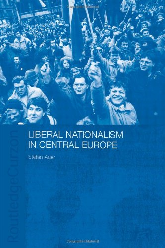 9780415314794: Liberal Nationalism in Central Europe (Routledgecurzon Contemporary Russia and Eastern Europe Series, 1)