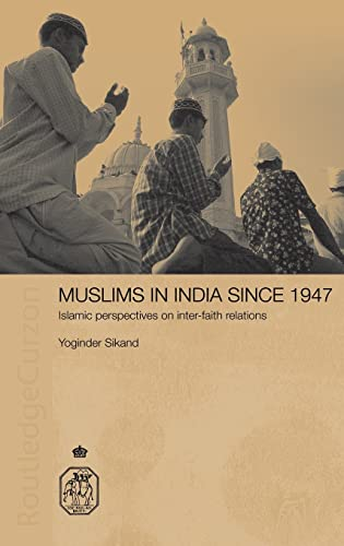 9780415314862: Muslims in India Since 1947: Islamic Perspectives on Inter-Faith Relations (Royal Asiatic Society Books)