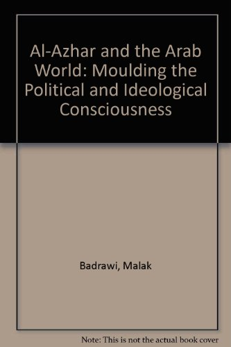 9780415314879: Al-Azhar and the Arab World: Moulding the Political and Ideological Consciousness