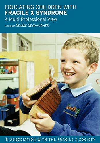 9780415314886: Educating Children with Fragile X Syndrome: A Multi-Professional View