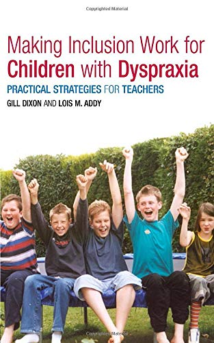 9780415314893: Making Inclusion Work for Children with Dyspraxia: Practical Strategies for Teachers