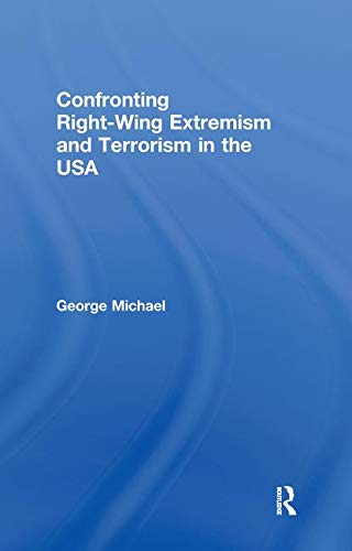 9780415315005: Confronting Right Wing Extremism and Terrorism in the USA (Extremism and Democracy)
