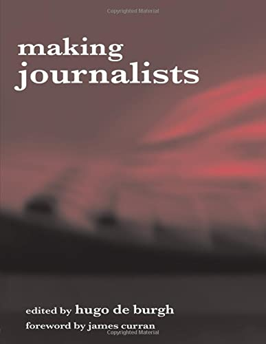 9780415315012: Making Journalists: Diverse Models, Global Issues
