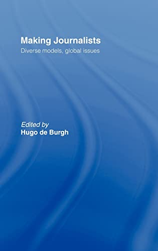 9780415315029: Making Journalists: Diverse Models, Global Issues