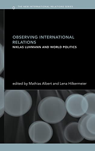 9780415315388: Observing International Relations: Niklas Luhmann and World Politics (New International Relations)