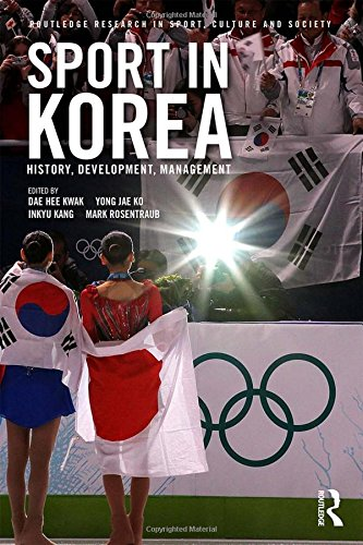 9780415315517: Sport in Korea: History, Development, Management (Routledge Research in Sport, Culture and Society)