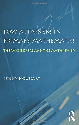9780415315548: Low Attainers in Primary Mathematics: The Whisperers and the Maths Fairy