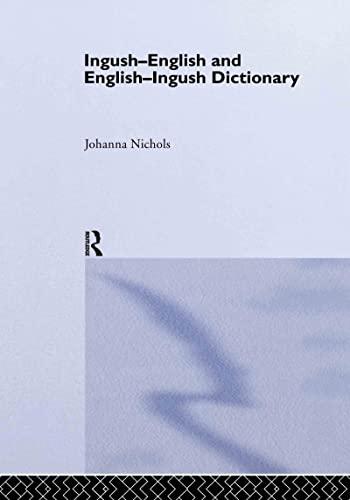 Ingush-English and English-Ingush Dictionary: Ghalghaai-Ingalsii, Ingalsii-Ghalghaai Lughat: Johanna Nichols