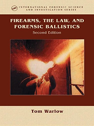 9780415316019: Firearms, the Law, and Forensic Ballistics, Second Edition (International Forensic Science and Investigation)