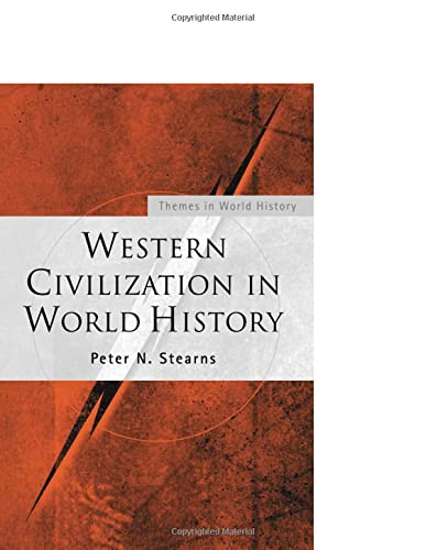 Western Civilization in World History (Themes in: Peter N. Stearns