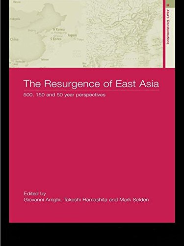 9780415316361: The Resurgence of East Asia: 500, 150 and 50 Year Perspectives (Asia's Transformations)