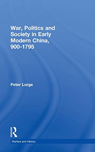 9780415316903: War, Politics and Society in Early Modern China, 900–1795 (Warfare and History)