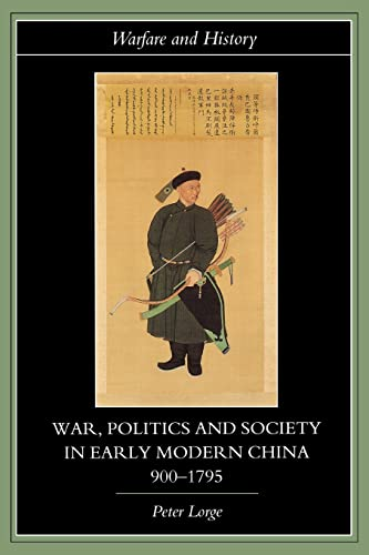 9780415316910: War, Politics and Society in Early Modern China, 900-1795 (Warfare and History)
