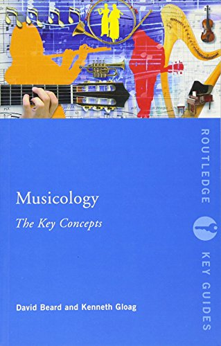 Musicology: The Key Concepts: Beard, David; Kenneth