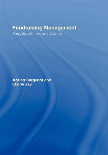 Fundraising Management: Analysis, Planning and Practice: Elaine Jay; Adrian