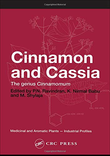 Cinnamon and Cassia: The Genus Cinnamomum: P.N. Ravindran, K.