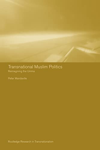 9780415317696: Transnational Muslim Politics: Reimagining the Umma (Routledge Research in Transnationalism)