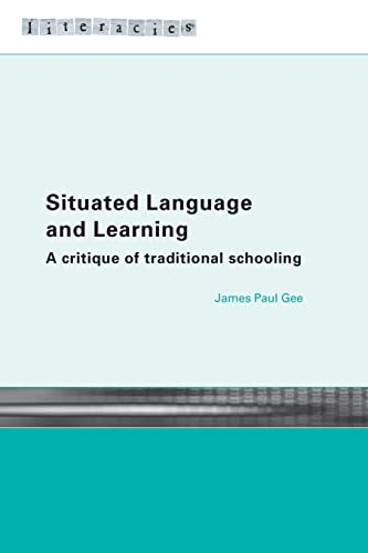 9780415317764: Situated Language and Learning: A Critique of Traditional Schooling (Literacies)