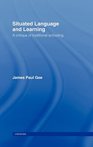 9780415317771: Situated Language and Learning: A Critique of Traditional Schooling (Literacies)