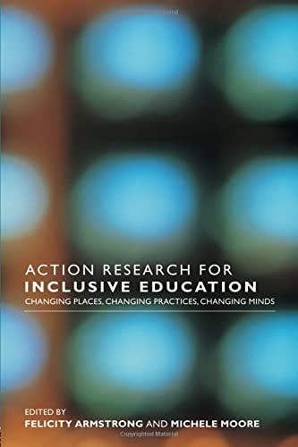 9780415318020: Action Research for Inclusive Education: Changing Places, Changing Practices, Changing Minds