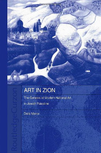 9780415318365: Art in Zion: The Genesis of Modern National Art in Jewish Palestine (Routledge Jewish Studies Series)
