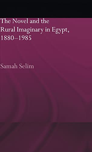 9780415318372: The Novel and the Rural Imaginary in Egypt, 1880-1985 (Routledge Studies in Middle Eastern Literatures)