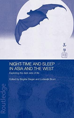 Night-time and Sleep in Asia and the West: Exploring the Dark Side of Life