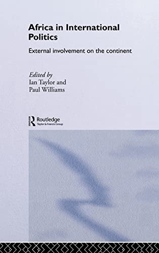 9780415318587: Africa in International Politics: External Involvement on the Continent (Routledge Advances in International Relations and Global Politics)