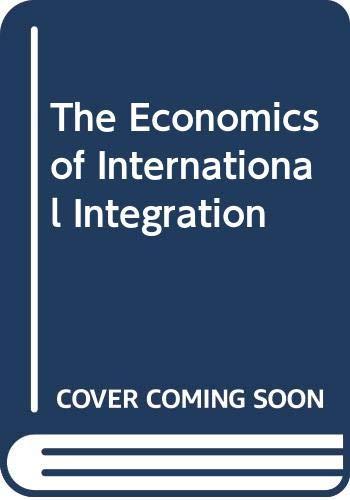 9780415318655: The Economics of International Integration