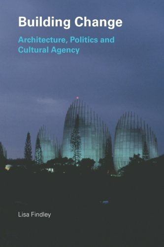 9780415318761: Building Change: Architecture, Politics and Cultural Agency