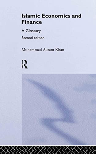Islamic Economics and Finance: A Glossary (Routledge: Khan, Muhammad Akram