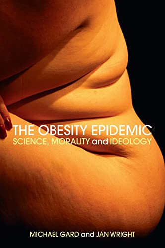 9780415318969: The Obesity Epidemic: Science, Morality and Ideology