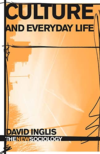 9780415319263: Culture and Everyday Life (The New Sociology)