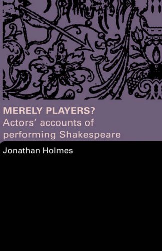 9780415319577: Merely Players?: Actors' Accounts of Performing Shakespeare
