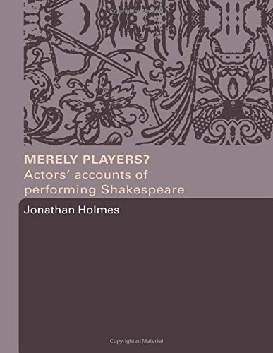 9780415319584: Merely Players?: Actors' Accounts of Performing Shakespeare