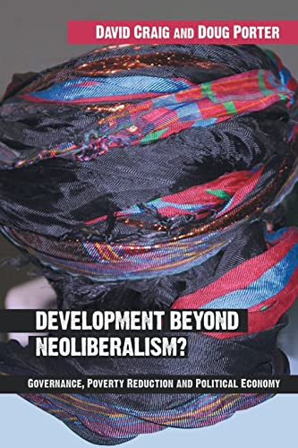 9780415319607: Development Beyond Neoliberalism?: Governance, Poverty Reduction and Political Economy