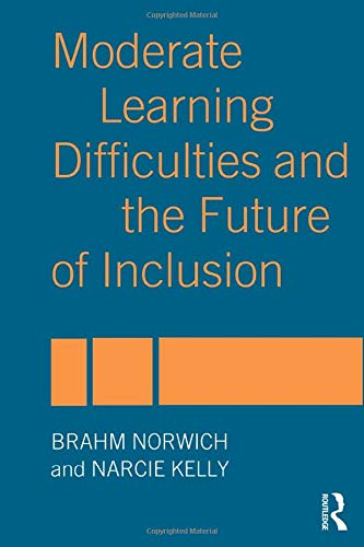 9780415319751: Moderate Learning Difficulties and the Future of Inclusion