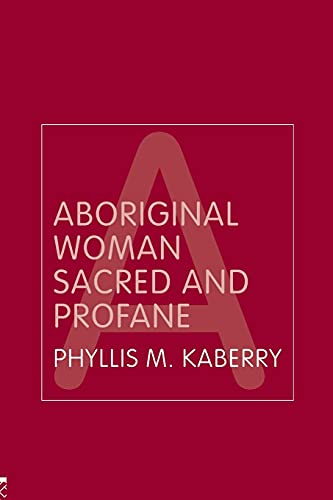 9780415319997: Aboriginal Woman Sacred and Profane (Routledge Classic Ethnographies)