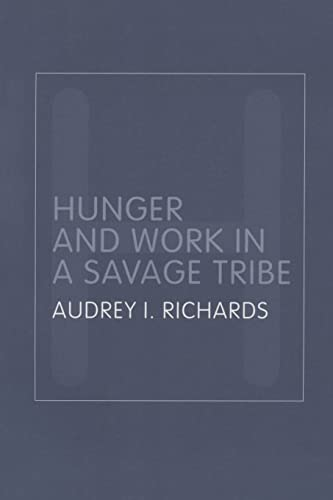 9780415320115: Hunger and Work in a Savage Tribe: A Functional Study of Nutrition Among the Southern Bantu (Routledge Classic Ethnographies)