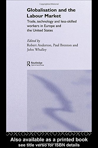 9780415320122: Globalisation and the Labour Market: Trade, Technology and Less Skilled Workers in Europe and the United States (Routledge Studies in the Modern World Economy)
