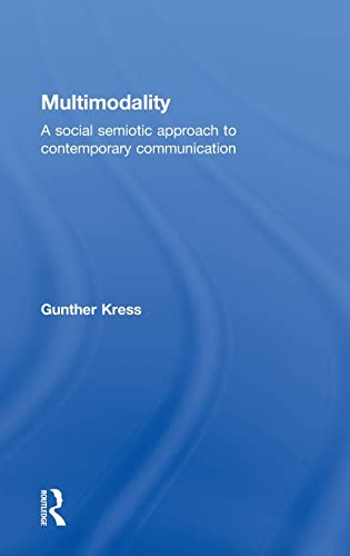 9780415320603: Multimodality: A Social Semiotic Approach to Contemporary Communication: Exploring Contemporary Methods of Communication