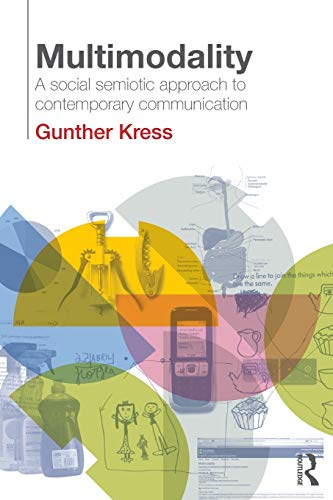 9780415320610: Multimodality: A Social Semiotic Approach to Contemporary Communication: Exploring Contemporary Methods of Communication