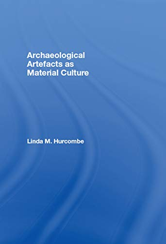 9780415320917: Archaeological Artefacts as Material Culture