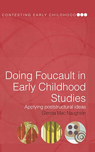 9780415320993: Doing Foucault in Early Childhood Studies: Applying Post-Structural Ideas (Contesting Early Childhood)